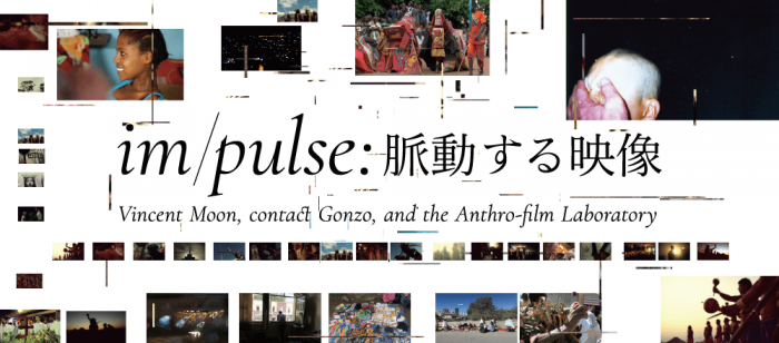 im/pulse: Vincent Moon, contact Gonzo, and the Anthro-film Laboratory
